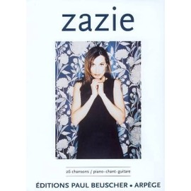 Zazie ; 26 Chansons Piano, Chant, Guitare (grilles d'accords)