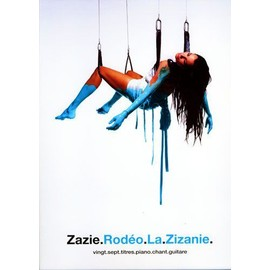 Zazie: Rodéo, La Zizanie - Piano, Chant, Guitare (grilles d'accords)