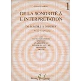 De la Sonorité à l'Interpretation de Purcell à Debussy Flûte Volume 1