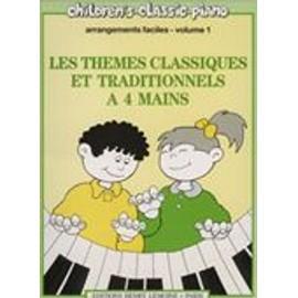 Thèmes classiques et traditionnels Piano 4 mains Volume 1