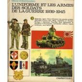 L'uniforme Et Les Armes Des Soldats E La Guerre 1939-1945 N�3 de funcken, liliane