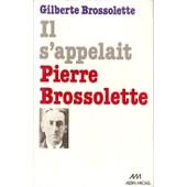 Il S'appelait Pierre Brossolette de Gilberte Brossolette