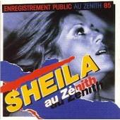 Sheila Au Z�nith (Enregistrement Public Au Z�nith 85) - Sheila,