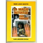 La Magie Rituelle Sur Photo de questin marc-louis