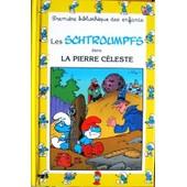 Une Aventure Des Schtroumpfs - N� 4 - La Pierre C�leste de Jost, Alain