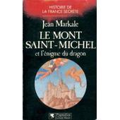 Le Mont Saint-Michel Et L'�nigme Du Dragon de Jean Markale