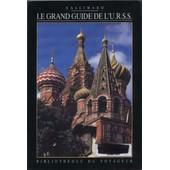 Le Grand Guide De L'urss de Gallimard Loisirs