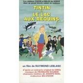 Tintin Et Le Lac Aux Requins de Raymond Leblanc
