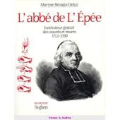 L'abbe De L'epee - Instituteur Gratuit Des Sourds Et Muets 1712-1789 de Maryse B�zagu-Deluy