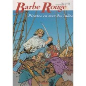 Barbe Rouge N� 24, Pirates En Mer Des Indes de jean-michel charlier