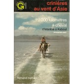 Crini�re Au Vent D�Asie : 7000 Kilom�tres � Cheval D�Istanbul � Kaboul de Bigo St�phane