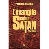 L �vangile Selon Satan de Graham, Patrick