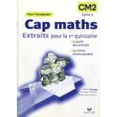 Cap Maths Pour L'enseignant Cm2 Cycle 3 Extraits Pour La 1re Quinzaine, Le Guide Des Activit�s, Les Fiches Photocopiables de roland charnay