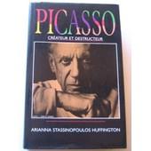 Picasso Cr�ateur Et Destructeur de Stassinopoulos Huffington Ariana
