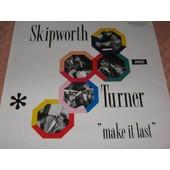 Make It Last - Skipworth - Turner