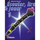 Ecouter, Lire Et Jouer Clarinette Volume 1