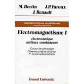 Electromagn�tisme Tome 1 - Electrostatique, Milieux Conducteurs de Michel Bertin