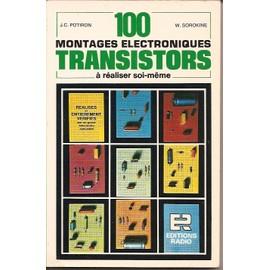 Cent montages électroniques transistors à réaliser soi-même