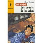Bob Morane : Les G�ants De La Ta�ga. de henri vernes
