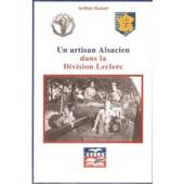 Un Artisan Alsacien Dans La Division Leclerc de arthur kaiser