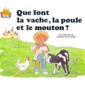 Que Font La Vache, La Poule Et Le Mouton ? de Belk Moncure, Jane