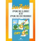 Les Sept Cl�s Pour Lire Et Pour �crire, Cm 1 de Jo�lle Boucher
