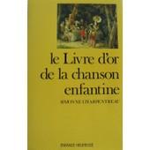 Livre D'or De La Chanson Enfantine de Jacques Charpentreau