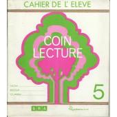 Coin Lecture - Cahier De L'�l�ve - Livre 5 de Le Bigot Joel Yves