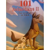 101 Dalmatiens Ii - Une Aventure De Patch de walt disney