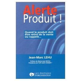 Alerte Produit ! - Jean-Marc Lehu