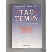 Le Tao Du Temps - Une Nouvelle Philosophie Pour G�rer Votre Temps de Hunt