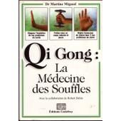 Qi Gong La M�decine Des Souffles de MIGAUD, Martine