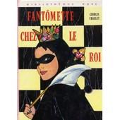 Fant�mette Chez Le Roi Illustrations De Josette Stefani de georges chaulet
