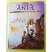 Aria Tome 2 - La Montagne Aux Sorciers de Michel Weyland
