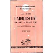 L'adolescent De Dix � Seize Ans. de arnold gesell