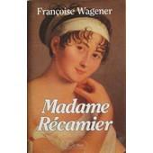 Madame R�camier de fran�oise wagener