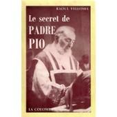 Le Secret De Padre Pio de Raoul Villedieu