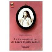 La Vie Aventureuse De Laura Ingalls Wilder de William Anderson