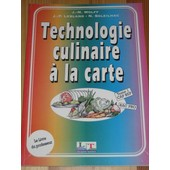 Technologie Culinaire � La Carte Tome 1 - C.A.P.-B.E.P...Le Livre Du Ma�tre de J-P Lebland