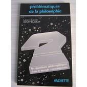 Probl�matiques De La Philosophie - Les Questions Philosophiques Dans Le Monde Contemporain de L�on-Louis Grateloup