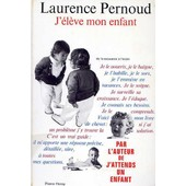 J'�l�ve Mon Enfant de laurence pernoud