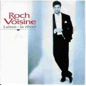 Laisse La Rever - Roch Voisine