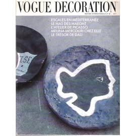 Vogue D�coration Edition Internationale N� 20 : Escales En M�diterran�e Le Mas Des Maeght L'atelier De Picasso Melina Mercouri Chez Elle Le Tr�sor De Dali
