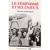 Le F�minisme Et Ses Enjeux - Vingt-Sept Femmes Parlent de Collectif