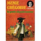 Menie Gregoire Raconte: Le Petit Chaudronnier de m�nie gr�goire