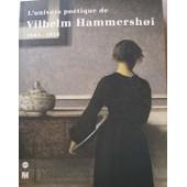 L'univers Po�tique De Vilhelm Hammershoi, 1864-1916 - Exposition, Copenhague, Ordrupgaard, 15 Ao�t-19 Octobre 1997, Paris, Mus�e D'orsay, 17 Novembre 1997-1er Mars 1998 de Collectif