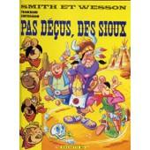 Smith Et Wesson Tome 3 - Pas D��us, Des Sioux de Fran�ois Corteggiani