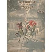 La Jeunesse De Lancelot Du Lac D'apr�s Romans De La Table Ronde de DUFOURT, noel