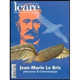 Icare - Revue De L Aviation Edit�e Par Le Snpl N�192 Jean-Marie Le Bris Hors-S�rie N� 192 : Jean-Marie Le Bris