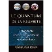 Le Quantum De La R�ussite de Taylor, Sandra Anne
